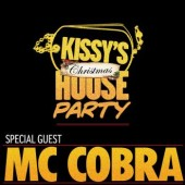 KISSYs House Party with Guest MC Cobra- Xmas-Mix