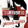 sunrise avenue-nothing is over