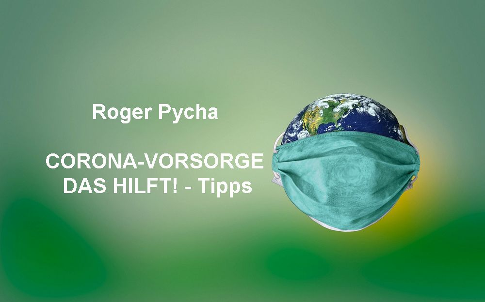 Corona Roger Pycha das hilft