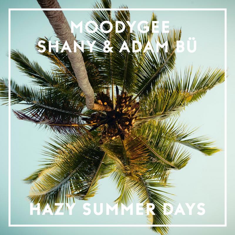 Moodygee, Shany und Adam Bü - Hazy Summerdays